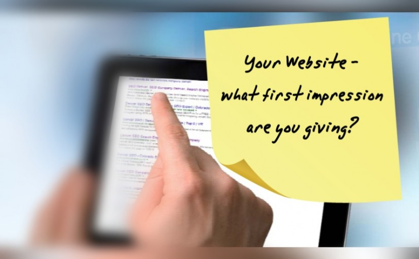 Your Website – what first impression are you giving?