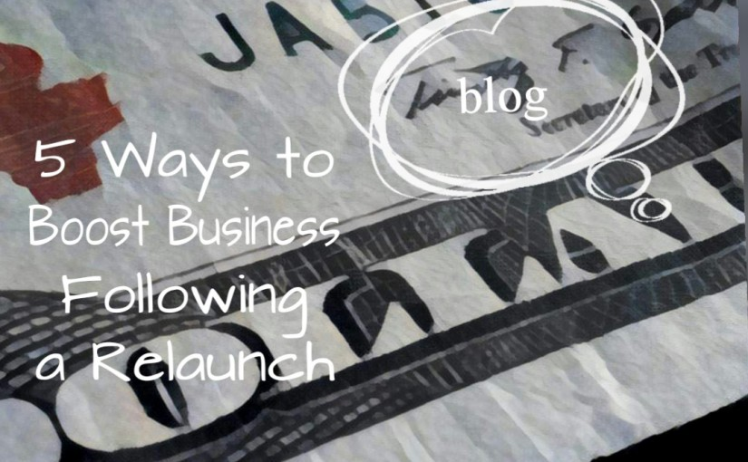 5 Ways to Boost Business Following a Re-launch