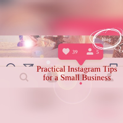 SMM – Practical Instagram Tips for a Small Business